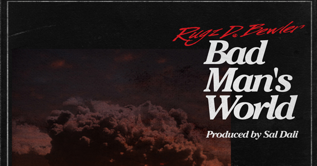 """Rugz D. Bewler's """"Bad Man's World"""" cover"""