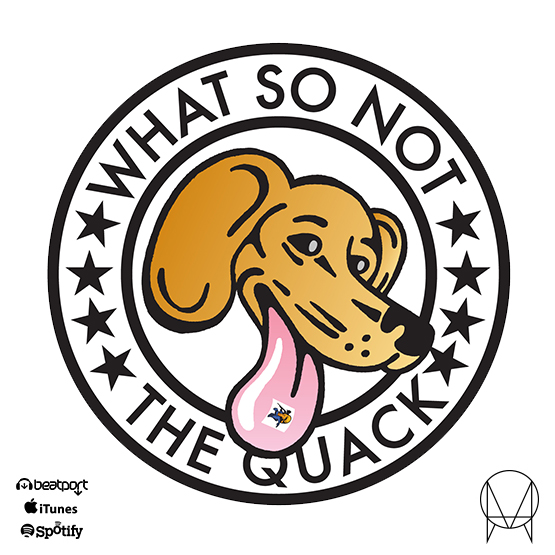 """What So Not's """"The Quack"""" EP"""