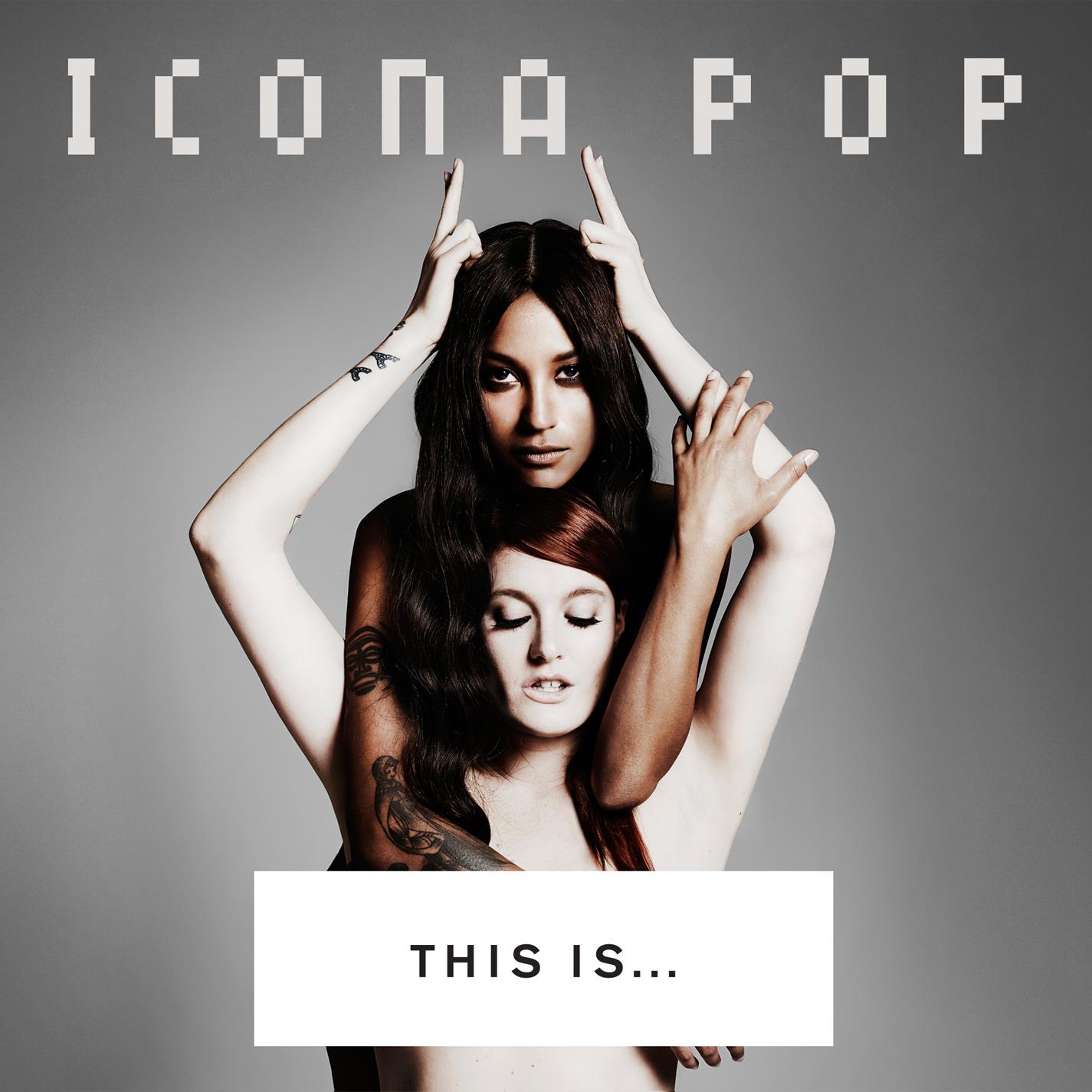 Icona Pop's This Is... album cover