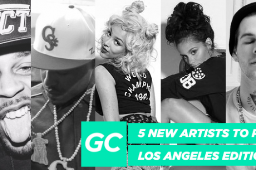 5 New Artists To Push (Los Angeles Edition)