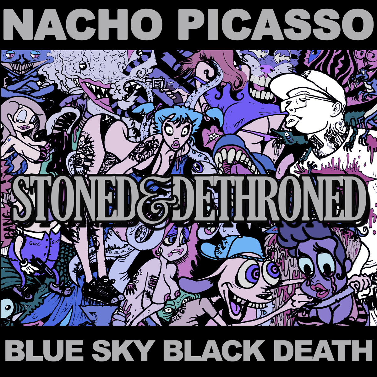Nacho Picasso's cover art for 'Stoned & Dethroned'