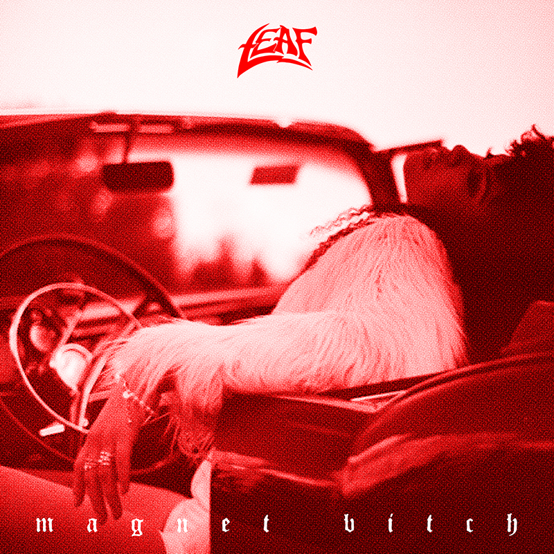 "Listen To Leaf's Short, New EP ""Magnet Bitch"""