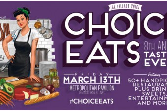 The Village Voice&#8217;s 8th Annual Choice Eats Tasting Event, <strong>Honestly Reviewed</strong>