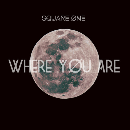 "Square One's ""Where Are You"" cover art"