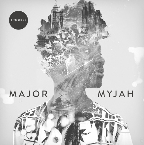 "Major Myjah's ""Trouble"" EP cover art"