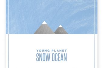 <em>Oven Heat</em>: &#8220;Snow Ocean&#8221; by Young Planet