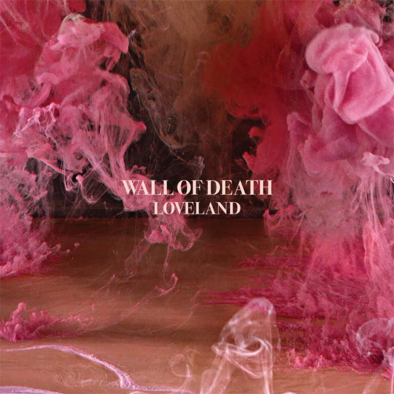 "Wall of Death's ""Loveland"" cover art"