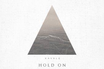 <strong>KAVALE</strong> encourages you to &#8220;Hold On&#8221;