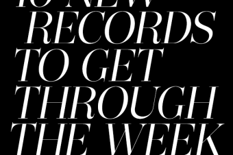 #10NewRecords To Get You Through The Week