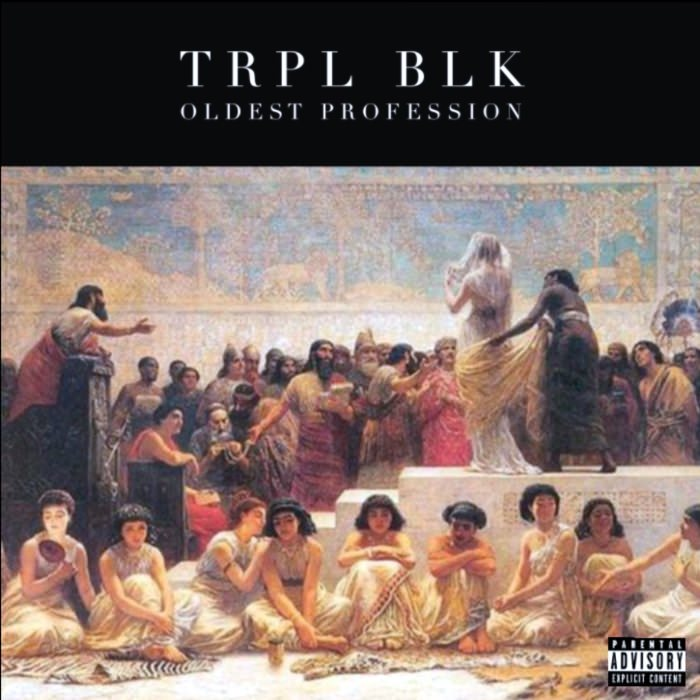 "TRPL BLK's cover artwork for ""Oldest Profession"""