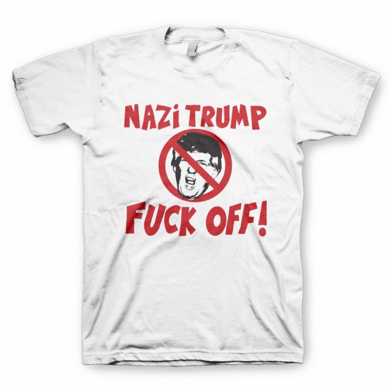 Nazi Trump Fuck Off! shirt