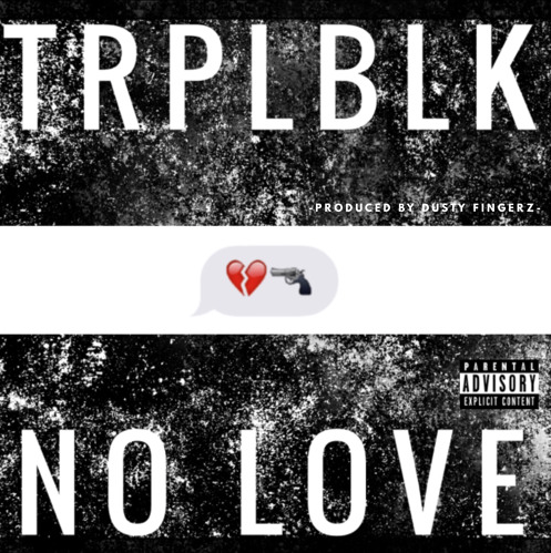 "TRPL BLK's ""No Love"" cover art"