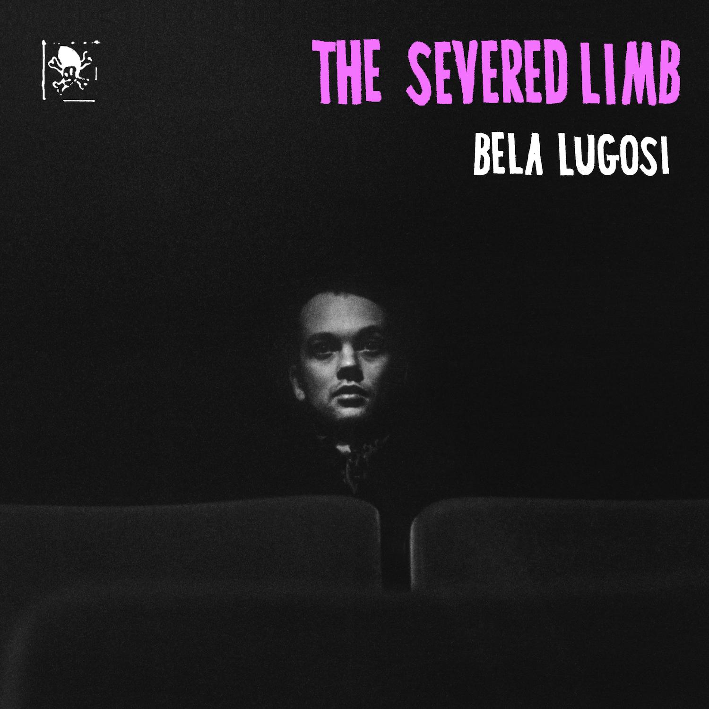 "Severed Limb's ""Bela Lugosi"" cover art"