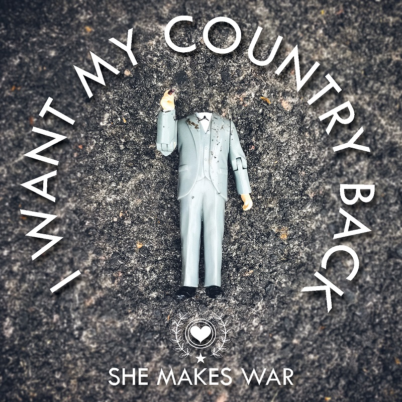 "She Makes War's ""I Want My Country Back"" cover art"