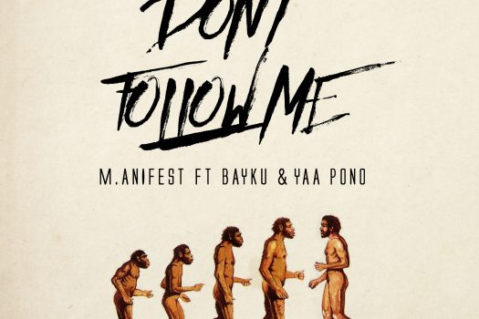 Song of the Day: 'Don't Follow Me' by M.anifest featuring Bayku & Yaa Pono