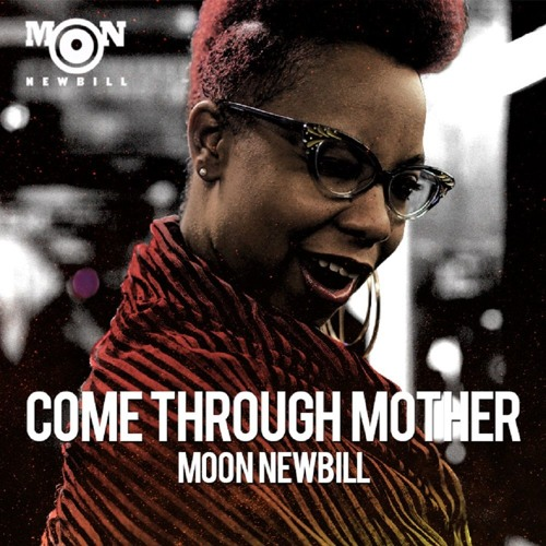 Moon Newbill's cover art of 'Come Through Mother'