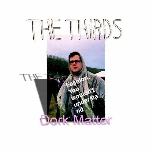 The Thirds' cover art for the Dork Matter EP